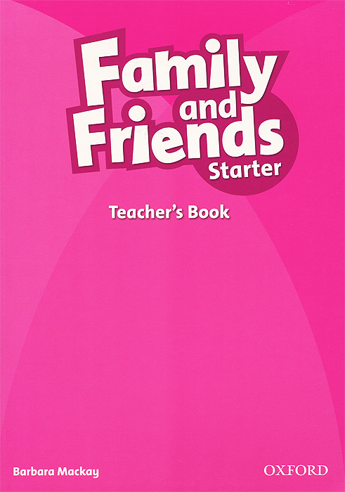 Family and Friend's Starter: Teacher's Book drivas g education learning training in a digital society teachers resource book книга для учителя