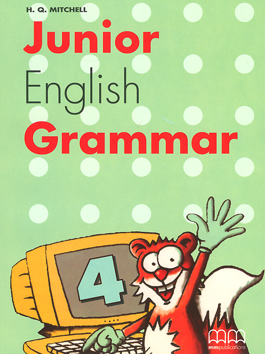 Junior English Grammar: Book 4 learn and practise english grammar 1 student s book