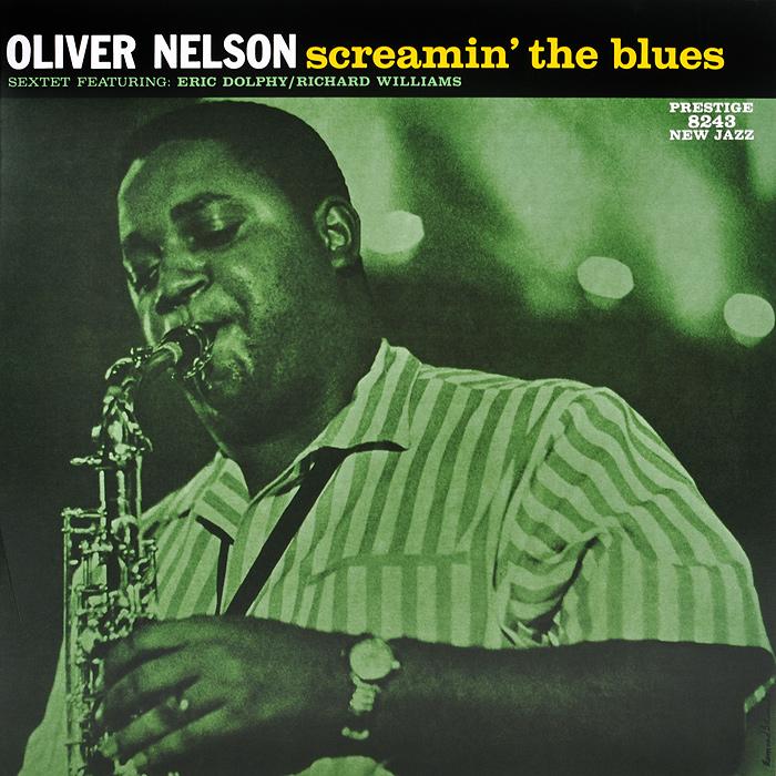 Оливер Нельсон Oliver Nelson. Screamin' The Blues (LP) оливер шанти oliver shanti