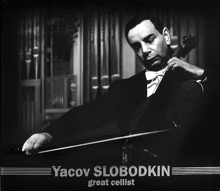 Яков Слободкин Яков Слободкин. Great Cellist филимон а яков брюс