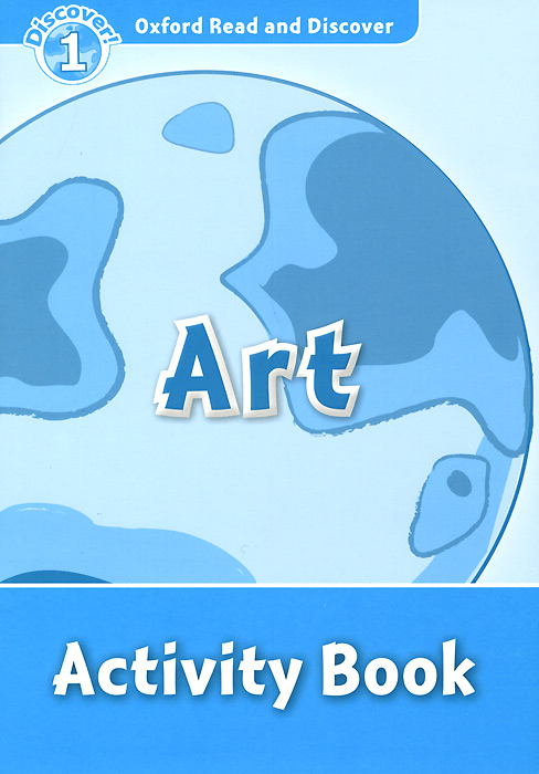 Oxford Read and Discover 1: Art: Activity Book oxford discover 4 grammar student book
