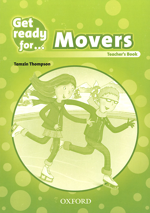 Get Ready For: Movers: Teacher's Book get ready for business preparing for work student book 2