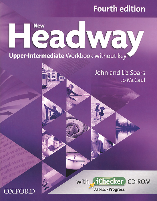 New Headway: Upper-intermediate: Workbook Without Key (+ CD-ROM) cunningham s new cutting edge intermediate students book cd rom with video mini dictionary