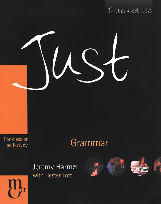 Just Grammar: Intermediate: For Class or Self-Study just skills pre int grammar bre