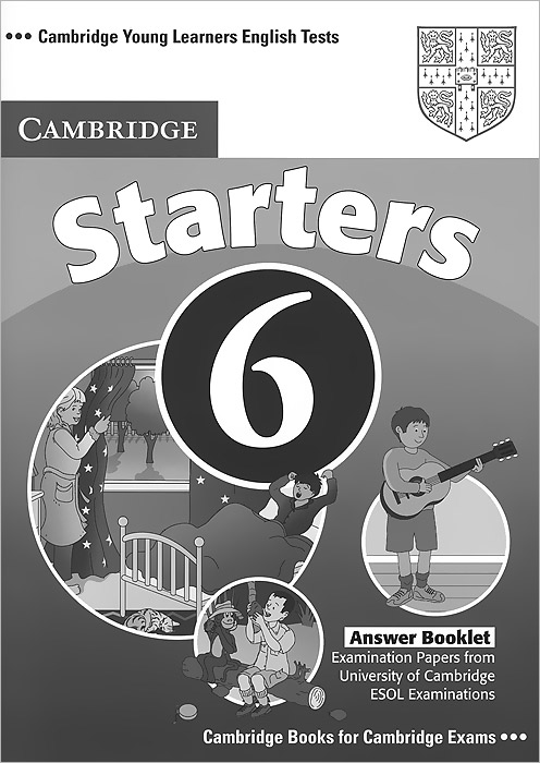 Cambridge Starters 6: Answer Booklet cambridge movers 1 answer booklet