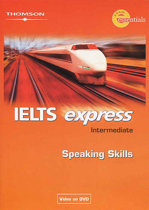 IELTS Express: Intermediate: Speaking Skills mcgarry f mcmahon p geyte e webb r get ready for ielts teacher s guide pre intermediate to intermediate ielts band 3 5 4 5 mp3