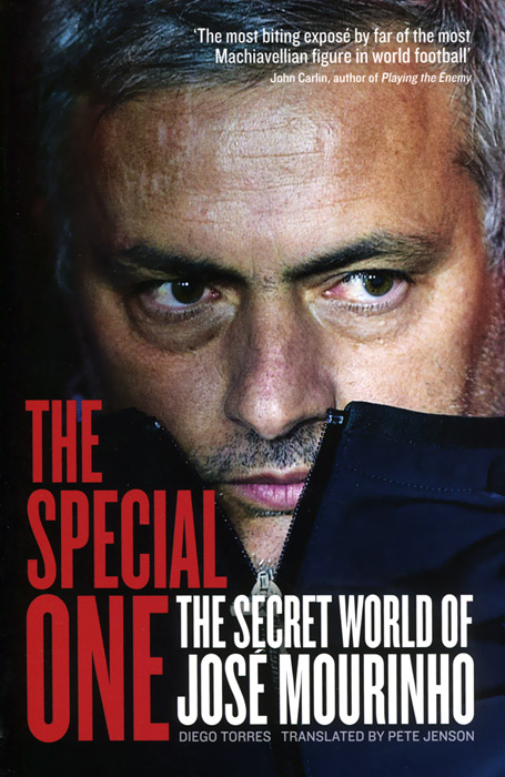 The Special One The Secret World Of Jose Mourinho