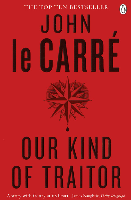 Our Kind of Traitor john le carre our kind of traitor