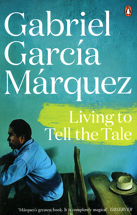 Living to Tell the Tale garcia marquez g one hundred years of solitude