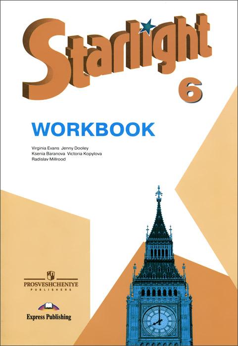 Купить Starlight 6: Workbook / Английский язык. 6 класс. Рабочая тетрадь