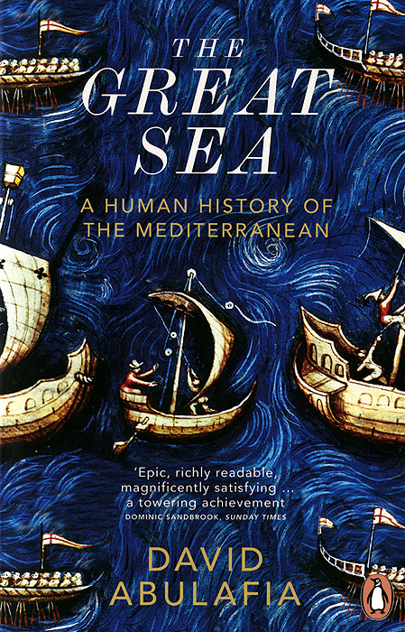 The Great Sea: A Human History of the Mediterranean y clu by152 y clu