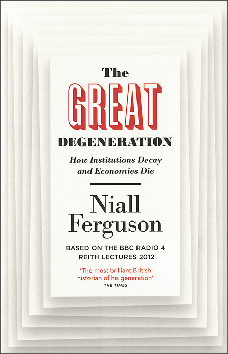 The Great Degeneration the future of europe – reform or decline