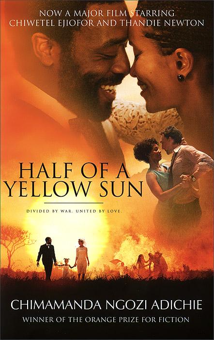 Half of a Yellow Sun chimamanda ngozi adichie half of a yellow sun