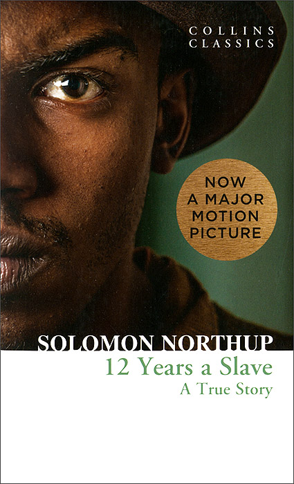 Twelve Years a Slave: A True Story