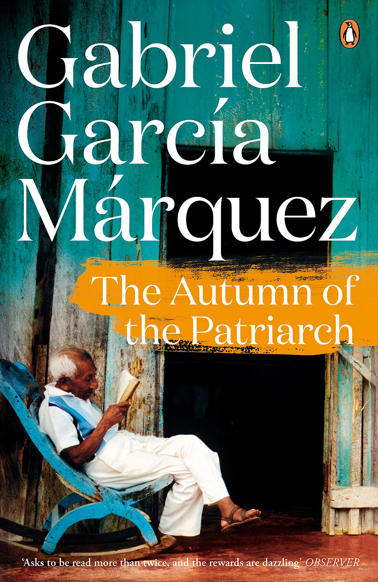 The Autumn of the Patriarch garcia marquez g one hundred years of solitude