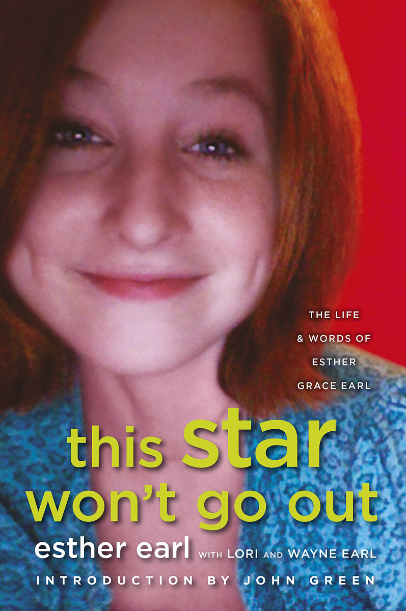 This Star Won't Go Out: The Life and Words of Esther Grace Earl