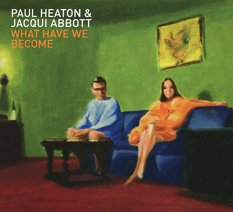 Пол Хитон,Жак Абботт Paul Heaton, Jacqui Abbott. What Have We Become. Deluxe Edition paul heaton jacqui abbott paul heaton jacqui abbott what have we become