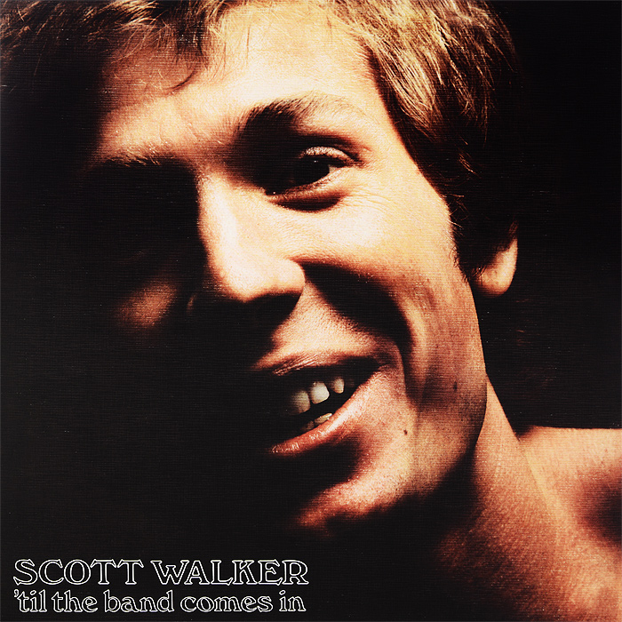 Скотт Уокер Scott Walker. 'Til The Band Comes In (LP) блокнот ter r in comes the r in ow