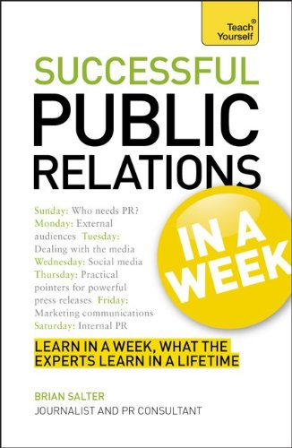 Successtul Public Relations in a Week. (Teach Yourself: Business)
