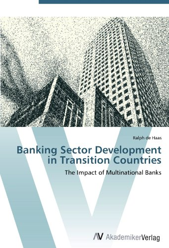 Banking Sector Development in Transition Countries: The Impact of Multinational Banks the maya in transition