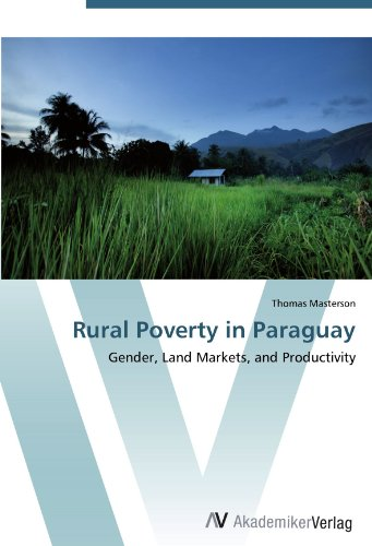 Rural Poverty in Paraguay: Gender, Land Markets, and Productivity role of ict in rural poverty alleviation