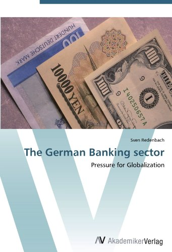 The German Banking sector: Pressure for Globalization asif yaseen fostering innovations for banking the unbanked models