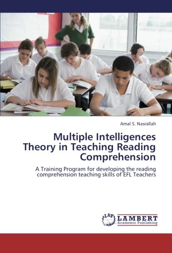 Multiple Intelligences Theory in Teaching Reading Comprehension: A Training Program for developing the reading comprehension teaching skills of EFL Teachers