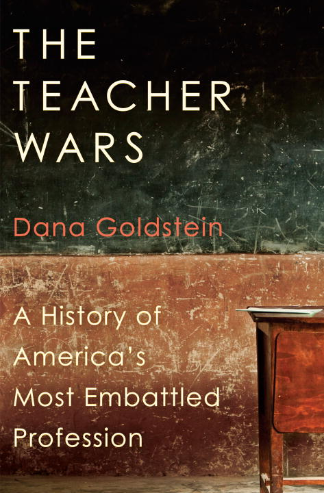 The Teacher Wars: A History of America's Most Embattled Profession antonaros s the teacher s basic tools the teacher as manager