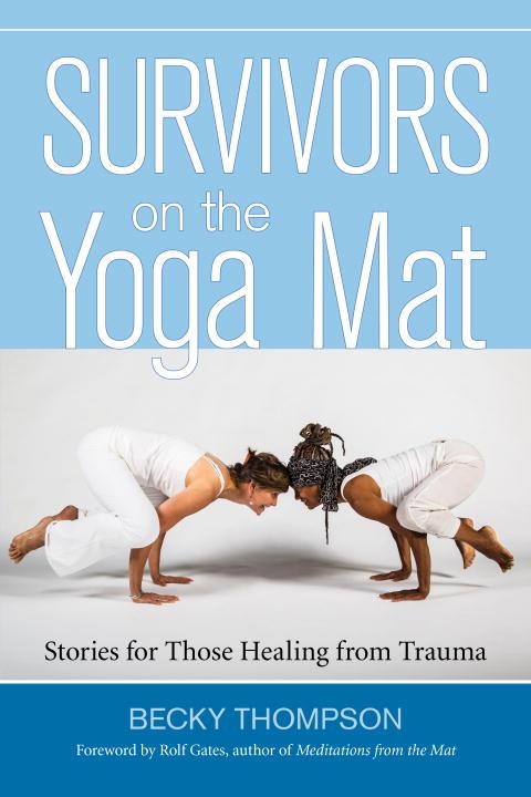 SURVIVORS ON THE YOGA MAT survivors on the yoga mat