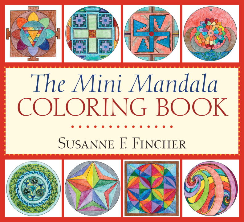 The Mini Mandala Coloring Book coloring mandalas 2 for balance harmony and spiritual well being