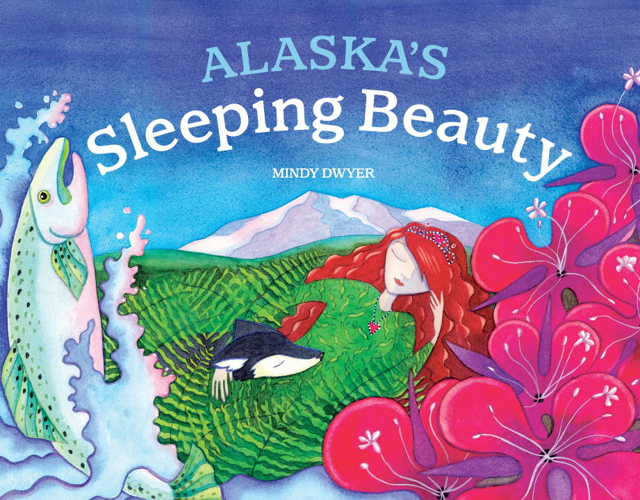ALASKA'S SLEEPING BEAUTY the salmon who dared to leap higher