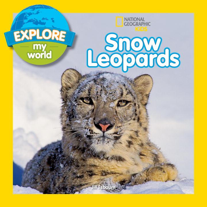 EXPLORE MY WORLD SNOW LEOP esbaum jill explore my world nighttime