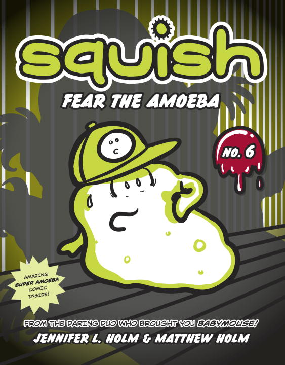 SQUISH #6: FEAR THE AMOEBA squish 3 the power of the parasite