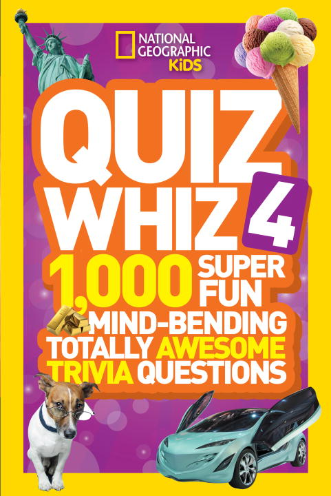 National Geographic Kids Quiz Whiz 4: 1,000 Super Fun Mind-bending Totally Awesome Trivia Questions the totally awesome hulk vol 3