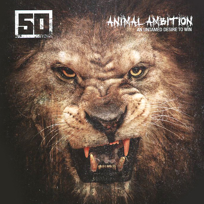 50 Cent 50 Cent. Animal Ambition. An Untamed Desire To Win 50 cent london