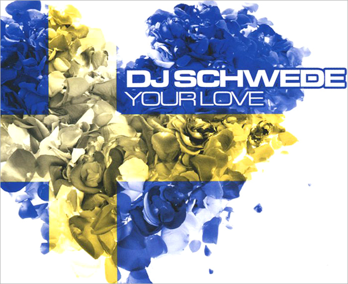 DJ Schwede DJ Schwede. Your Love dj schwede dj schwede fascinated maxi single lp