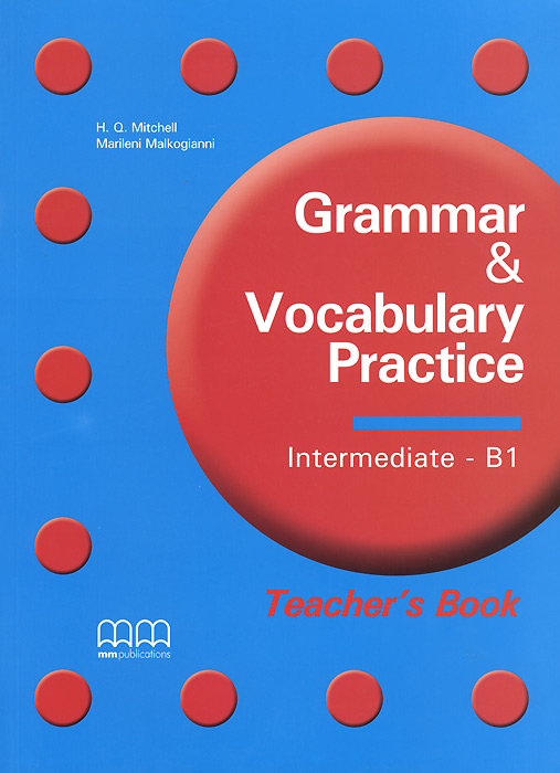 Grammar and Vocabulary Practice: B1: Theacher's Book english world 4 grammar practice book