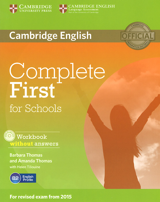 Complete First for Schools: Workbook without Answers (+ CD-ROM) objective first 4 edition workbook without answers сd