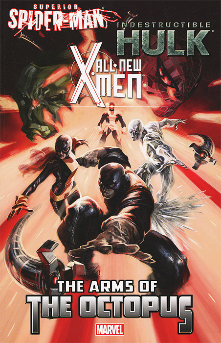 All-New X-Men: Indestructible Hulk: Superior Spider-Man: The Arms of the Octopus superior spider man no escape