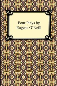 Four Plays by Eugene O'Neill mousetrap and seven other plays the