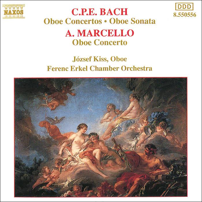Йожеф Поцелуй,Ferenc Erkel Chamber Orchestra C.P.E. Bach / A. Marcello. Oboe Concertos ferenc molnar pál tänava poisid