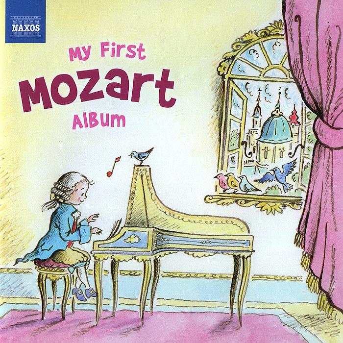 Идиль Бирет,Peter Nagy,Петер Шрайер My First Mozart Album идиль бирет майкл понти альфред корто berliner philharmoniker my first lullaby album