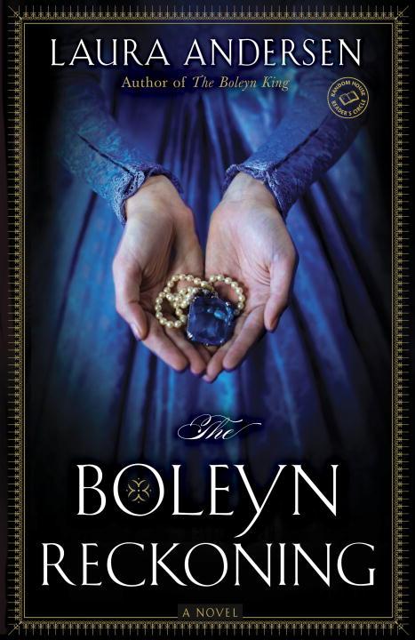BOLEYN RECKONING, THE boleyn deceit the