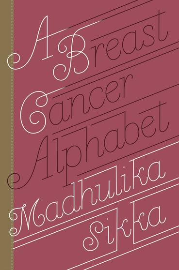 BREAST CANCER ALPHABET choices in breast cancer treatment – medical specialists and cancer survivors tell you what you need to know