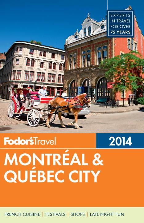 FODOR MONTREAL/QUEBEC 2014 fodor s canada
