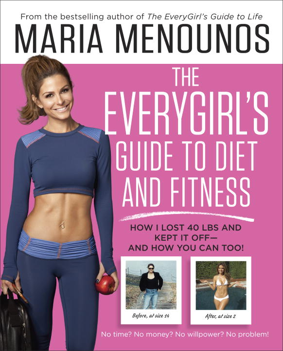 The EveryGirl's Guide to Diet and Fitness: How I Lost 40 lbs and Kept It Off - and How You Can Too! alexander mishkin how to stay young it