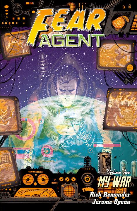 FEAR AGENT V 2: MY WAR fear agent vol 5