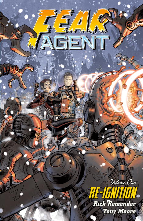 Fear Agent: Volume 1: Re-Ignition the march against fear