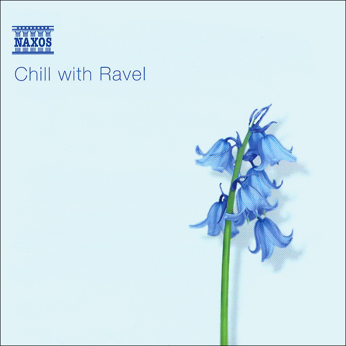 Александре Тарауд,Паскаль Роже,Марсель Мейер,The Slovak Radio Chorus,Vienna Radio Symphony Orchestra Chill With Ravel chill the