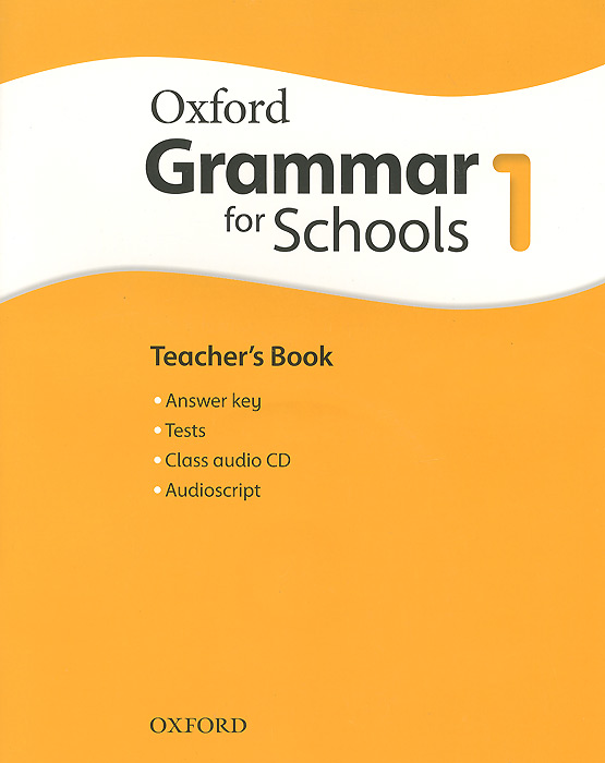 Oxford Grammar for Schools: 1: Teacher's Book (+ 3 CD) clarke daniela oxford grammar for schools 4 teachers book with audio cd